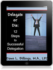 Delegate or Die: 12 steps to Successful Delegation