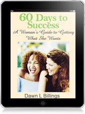 60 Days to Success: A Woman's Guide to Getting What She Wants