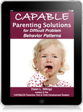 Capable Parenting Solutions for Difficult Problem Behavior Patterns
