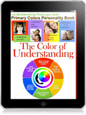The Color of Understanding: The Primary Colors Personality Test Book