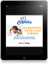 Parenting with Less Stress: Stress Guide for Parents During Challenging Times